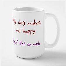 I Love My Dog You Not So Much Mug