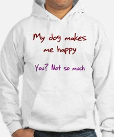 I Love My Dog You Not So Much Hoodie