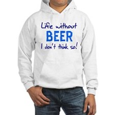 Live Without Wine or Beer No Hoodie
