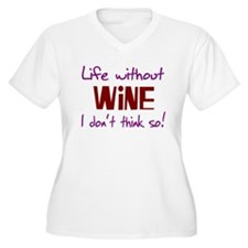 Live Without Wine or Beer No T-Shirt