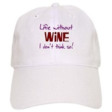 Live Without Wine or Beer No Baseball Cap