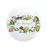 "Got Mermaid? 3.5"" Button (100 pack)"
