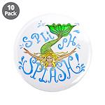 "Splish Splash 3.5"" Button (10 pack)"
