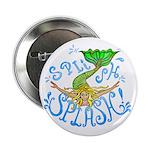 "Splish Splash 2.25"" Button (10 pack)"