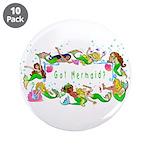 "Got Mermaid 3.5"" Button (10 pack)"