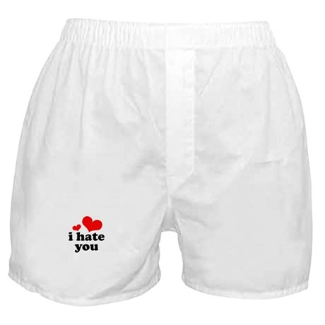 I Hate You Boxer Shorts