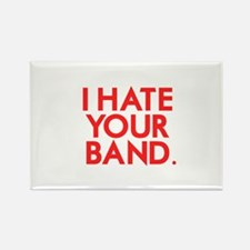 I Hate Your Band Rectangle Magnet