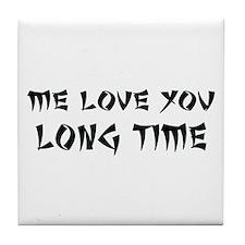 Love You Long Time Tile Coaster
