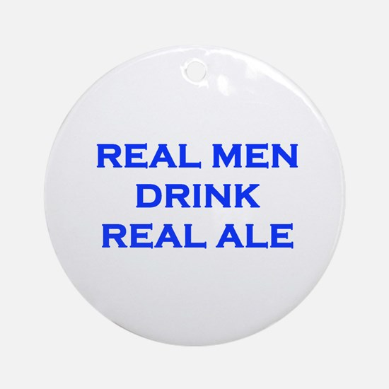 Real Men Drink Real Ale Ornament (Round)