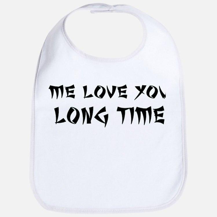 Love You Long Time Bib