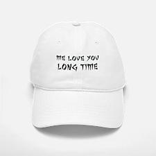 Love You Long Time Baseball Baseball Cap