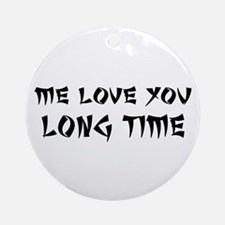 Love You Long Time Ornament (Round)
