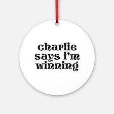 Charlie Says I'm Winning Ornament (Round)