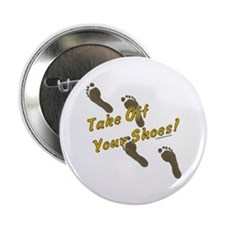 "Take off your shoes 2.25"" Button"
