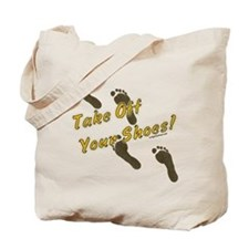 Take off your shoes Tote Bag