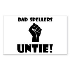 Bad Spellers Untie! Decal