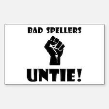Bad Spellers Untie! Sticker (Rectangle)