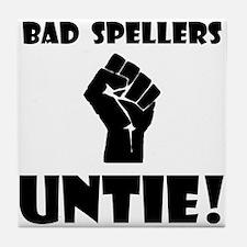 Bad Spellers Untie! Tile Coaster