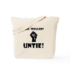 Bad Spellers Untie! Tote Bag