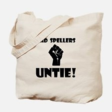 Bad Spellers Untie! Tote Bag