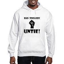 Bad Spellers Untie! Hoodie