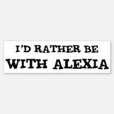 With Alexia Bumper Bumper Bumper Sticker