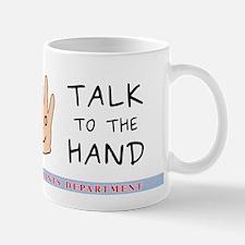 Talk to the Hand - Mug