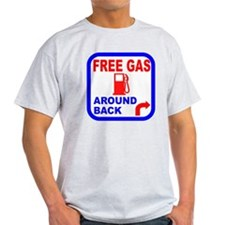 Free Gas Around Back Shirt T- T-Shirt