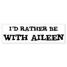 With Aileen Bumper Bumper Sticker