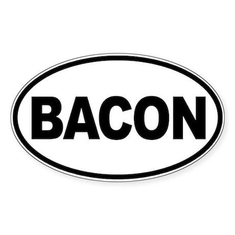 Bacon. Enough Said Sticker (Oval)