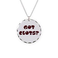 Got Clots? Necklace
