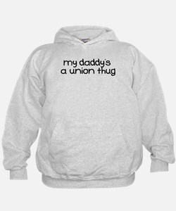 My Daddy is a Union Thug Hoodie