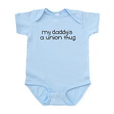 My Daddy is a Union Thug Infant Bodysuit