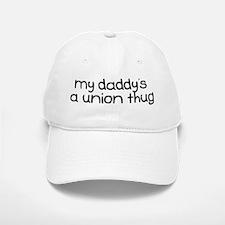 My Daddy is a Union Thug Baseball Baseball Cap