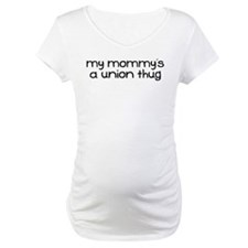 My Mommy is a Union Thug Shirt