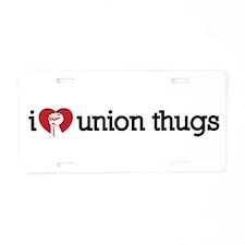 I Love Union Thugs Aluminum License Plate