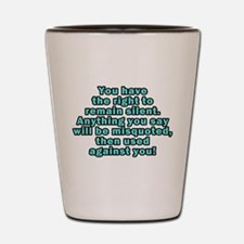 Right to Remain Silent Shot Glass