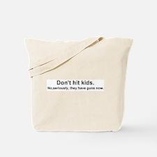 Don't hit kids. No, seriously Tote Bag