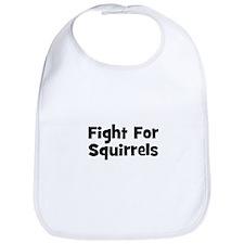 Fight For Squirrels Bib