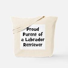 Proud Parent of a Labrador Re Tote Bag