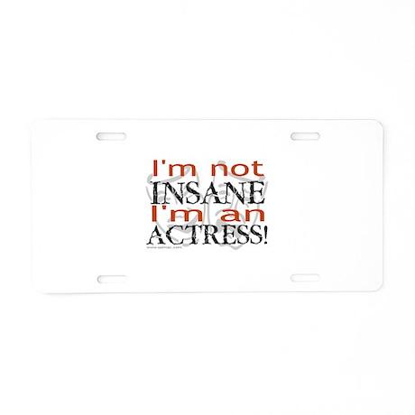 Insane actress Aluminum License Plate