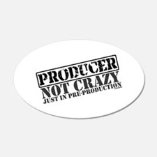 Not Crazy Just in Pre-Product 22x14 Oval Wall Peel