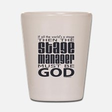 Stage Manager God Shot Glass