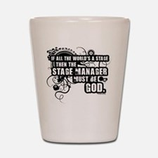 Grunge Stage Manager Shot Glass