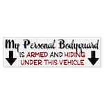 My Personal Bodyguard Bumper Sticker