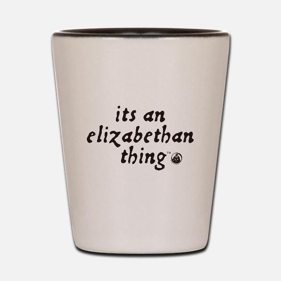 Elizabethan Thing (TM) Shot Glass