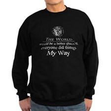 The world would be a better p Sweatshirt