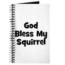 God Bless My Squirrel Journal