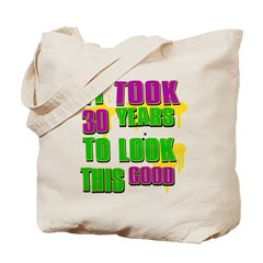 It took 30 years to look this Tote Bag