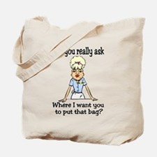Since You Asked... Tote Bag